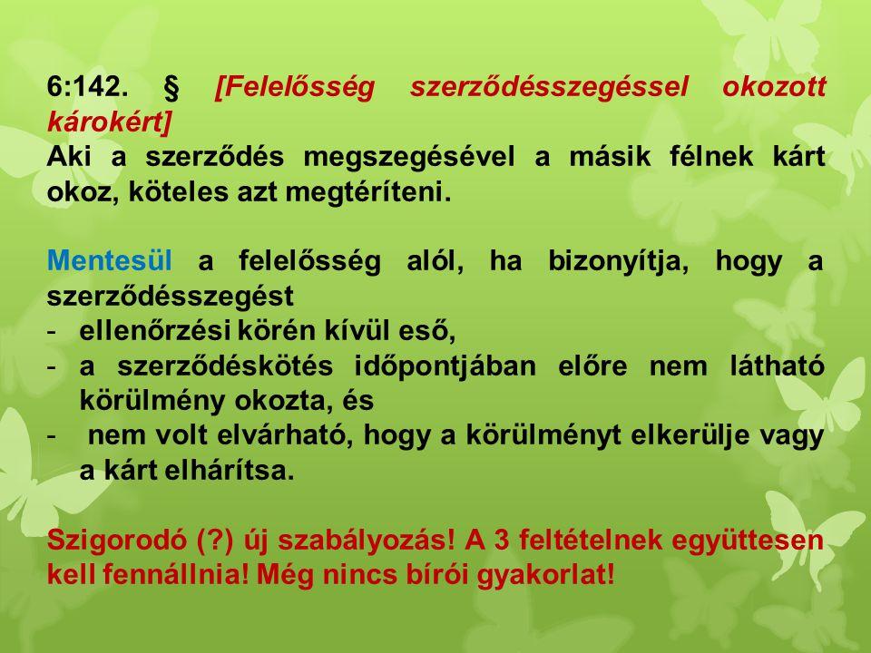 6:142. § [Felelősség szerződésszegéssel okozott károkért]